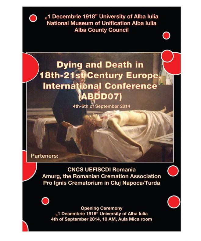 "Cea de a saptea editie a Conferintei internationale ""Dying and Death in 18th-21st Century Europe"" la Alba Iulia"