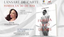 """Jurnalista şi scriitoarea Eveline Păuna îşi lansează  la Biblioteca Județeană """"Lucian Blaga"""" Alba, cartea """"Femeia la 30 de ani"""""""
