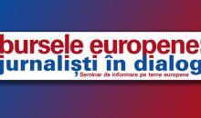 """""""Bursele Europene: Jurnalisti in Dialog"""""""