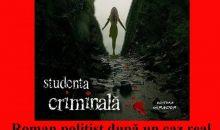 """Arta de a descifra o crimă povestită de jurnalista Eugenia Crainic la lansarea primului său volum ,,Studenta criminală"""""""